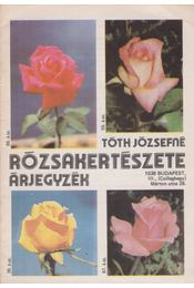 Tóth Józsefné rózsakertészete - árjegyzék - Tóth Józsefné - Régikönyvek