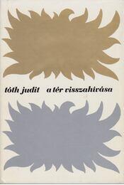 A tér visszahívása - Tóth Judit - Régikönyvek