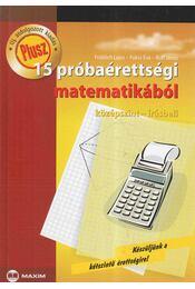 15 próbaérettségi matematikából - Tóth Julianna, Ruff János, Fröhlich Lajos - Régikönyvek