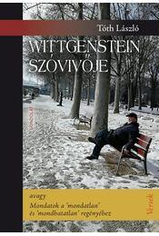 Wittgenstein szóvivője - avagy Mondatok a 'mondatlan' és 'mondhatatlan' regényéhez - ÜKH 2018 - Tóth László - Régikönyvek
