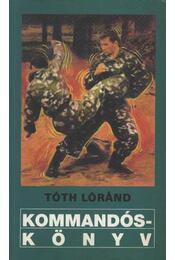 Kommandóskönyv - Tóth Loránd - Régikönyvek