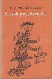 A csokornyakkendős - Tóth-Máthé Miklós - Régikönyvek