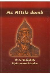 Az Attila domb (dedikált) - Tóth Sándor - Régikönyvek