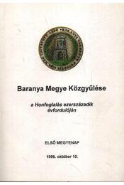 Baranya Megye Közgyűlése a Honfoglalás ezerszázadik évfordulójára - Tóth Sándor - Régikönyvek