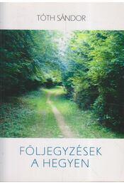 Följegyzések a hegyen (dedikált) - Tóth Sándor - Régikönyvek