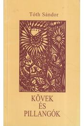 Kövek és pillangók (dedikált) - Tóth Sándor - Régikönyvek