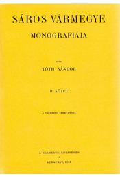 Sáros vármegye monografiája II. - Tóth Sándor - Régikönyvek