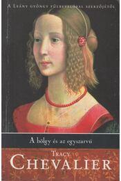 A hölgy és az egyszarvú - Tracy Chevalier - Régikönyvek