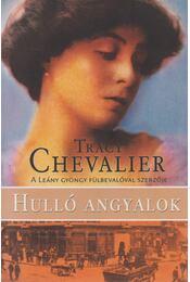 Hulló angyalok - Tracy Chevalier - Régikönyvek