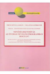 Minőségbiztosítás az óvodai-nevelési programban - hogyan? - Trencsényi László, Villányi Györgyné - Régikönyvek