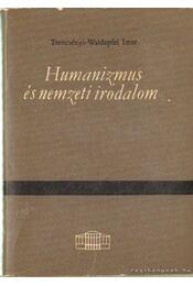 Humanizmus és nemzeti irodalom - Trencsényi  - Waldapfel Imre - Régikönyvek