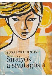 Sirályok a sivatagban - Trifonov, Jurij - Régikönyvek
