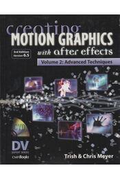 Creating Motion Graphics with After Effects - Trish Meyer, Chris Meyer - Régikönyvek