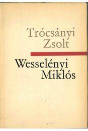 Wesselényi Miklós (dedikált) - Trócsányi Zsolt - Régikönyvek