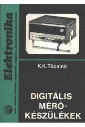 Digitális mérőkészülékek - Tücsinó, K. K. - Régikönyvek