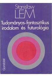 Tudományos-fantasztikus irodalom és futurológia - Stanislaw Lem - Régikönyvek