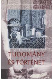 Tudomány és történet - Forrai Gábor (szerk.), Margitay Tihamér (szerk.) - Régikönyvek