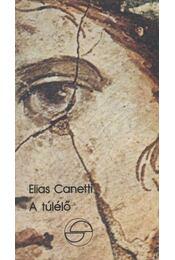 A túlélő - Canetti, Elias - Régikönyvek
