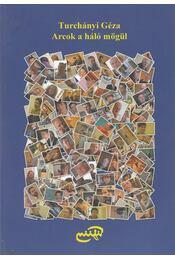 Arcok a háló mögül (dedikált) - Turchányi Géza - Régikönyvek