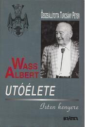 Wass Albert utóélete – Isten kenyere - Turcsány Péter - Régikönyvek