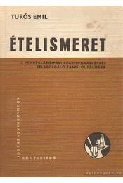 Ételismeret - Turós Emil - Régikönyvek
