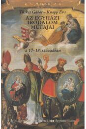 Az egyházi irodalom műfajai a 17-18. században - Tüskés Gábor, Knapp Éva - Régikönyvek