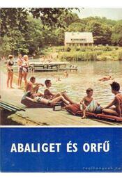 Abaliget és Orfű - Tüskés Tibor - Régikönyvek