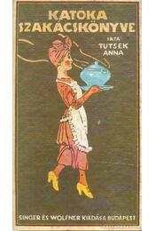 Katóka szakácskönyve - Tutsek Anna - Régikönyvek