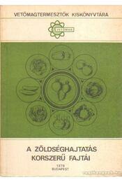 A zöldséghajtás korszerű fajtái - Tuza Sándor - Régikönyvek