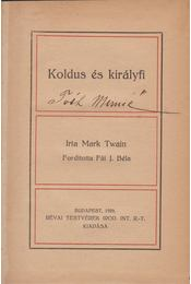 Koldus és királyfi - Twain, Mark - Régikönyvek