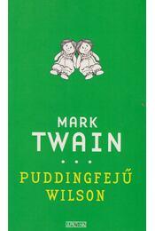 Puddingfejű Wilson - Twain, Mark - Régikönyvek