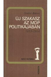 Új szakasz az MDP politikájában - Szabó Bálint - Régikönyvek