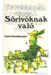 Sörivóknak való - Ulischberger, Emil - Régikönyvek