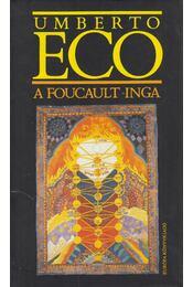 A Foucault-inga - Umberto Eco - Régikönyvek