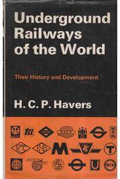 Underground Railways of the World - H. C. P. Havers - Régikönyvek