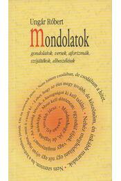 Mondolatok (aláírt) - Ungár Róbert - Régikönyvek