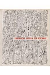 Ungarische Graphik der Gegenwart - Solymár István, Kass János - Régikönyvek