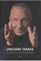 Az életem enciklopédiája - Ungvári Tamás - Régikönyvek