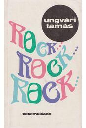 Rock...rock...rock - Ungvári Tamás - Régikönyvek