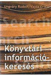Könyvtári információkeresés - Ungváry Rudolf, Vajda Erik - Régikönyvek