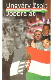 Jobbra át - Ungváry Zsolt - Régikönyvek