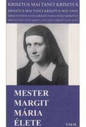 Mester Margit Mária élete - Unum-tesvérek - Régikönyvek