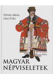 Magyar népviseletek - Urai Erika, Flórián Mária - Régikönyvek
