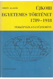Újkori egyetemes történet 1789-1918 - Urbán Aladár - Régikönyvek