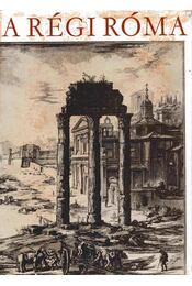 A régi Róma - Ürögdi György - Régikönyvek