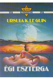 Égi eszterga - Ursula K. le Guin - Régikönyvek