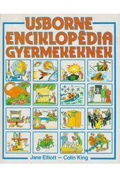USBORNE enciklopédia gyermekeknek - Jane Elliott, Colin King - Régikönyvek