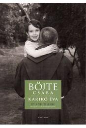 Út a végtelenbe - Böjte Csaba, Karikó Éva - Régikönyvek