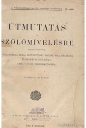 Útmutatás a szőlőmívelésre - Régikönyvek