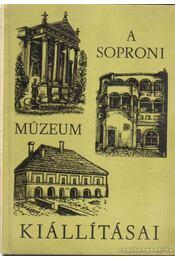 A soproni Liszt Ferenc Múzeum és kiállításai - Uzsoki András - Régikönyvek